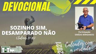 Devocional   SOZINHO SIM, DESAMPARADO NÃO   02/02/2021