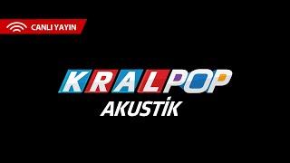 Kral Pop Akustik Canlı Yayın