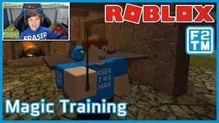YOU'RE A WIZARD FRASER!!! Roblox Magic Training | Fraser2TheMax | Roblox Gaming