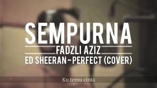 Sempurna (PERFECT Ed-Sheeran Cover)