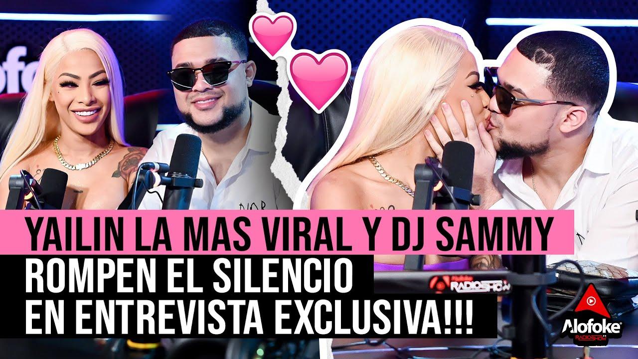 YAILIN LA LA MAS VIRAL & DJ SAMMY ROMPEN EL SILENCIO EN ENTREVISTA EXCLUSIVA!!!