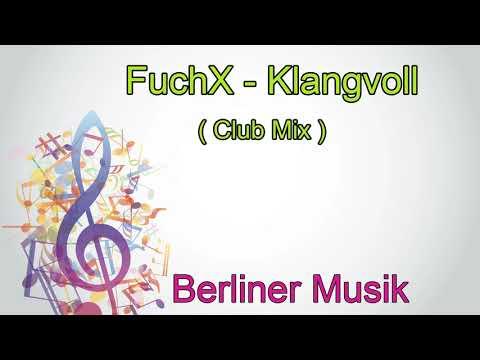 FuchX - Klangvoll ( Club long Version ) Berliner Musik | Offizielles Musikvideo