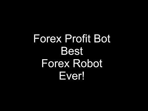 Forex Profit Bot Best Forex Robot Ever
