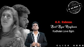 Kadhalan Love Bgm | Ar Rahman Best Love Bgm Ringtone | Kadhalan Bgm Ringtone Whatsapp Status