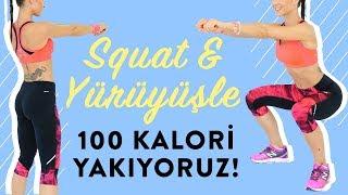 Squat & Yürüyüş 100 Kalori Yakıyoruz