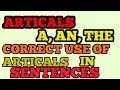 CORRECT USE OF ARTICLES IN ENGLISH GRAMMAR  II ARTICLES-A,AN,THE IN ENGLISH