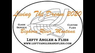 Bighorn River: Living The Dream 2020