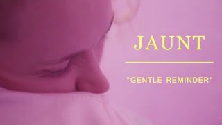 Jaunt - Gentle Reminder