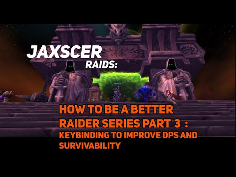 How to be a Better Raider 3: Keybinding for Better DPS and Survivability