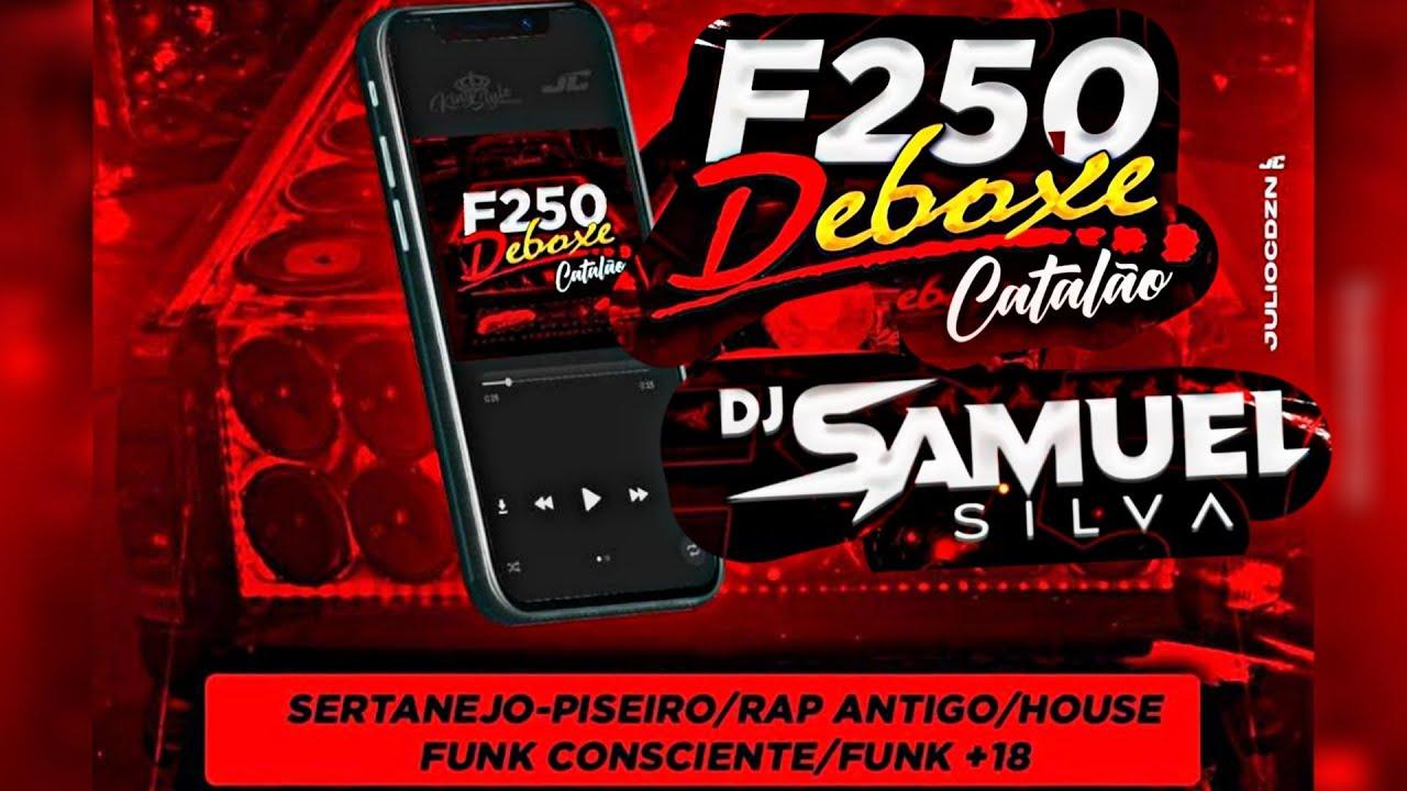 CD F250 DEBOXE CATALÃO - FUNK - DJ SAMUEL SILVA