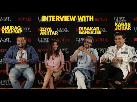 Interview with Karan Johar, Anurag Kashyap, Zoya Akhtar, Dibakar Banerjee l Lust Stories   Netflix