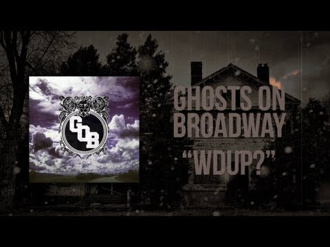 Ghosts On Broadway - WDUP? (OFFICIAL LYRIC VIDEO)