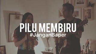 #JanganBaper Kunto Aji - Pilu Membiru (Cover) feat. Chintya Gabriella