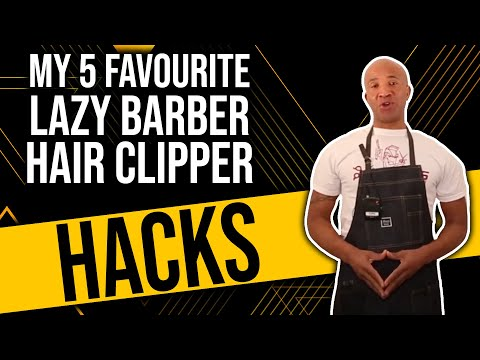 5 Lazy Barbers Hair Clipper Hacks That Will Change Your Barberlife