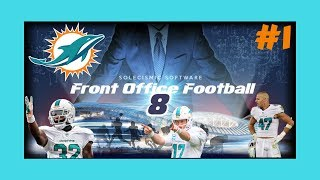 Front Office Football 8: Miami Dolphins Ep. 1