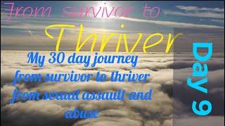 Survivor to Thriver - Day 9 - I Bid Thee Good Morning