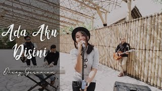 Download DHYO HAW - ADA AKU DISINI LIVE VERSION (DHEVY GERANIUM COVER) Mp3