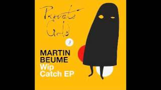 "MARTIN BEUME "" Wip Catch / Axel Boman remix """