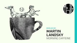 Martin Landsky - Morning Caffeine Organ Dub - mobilee081