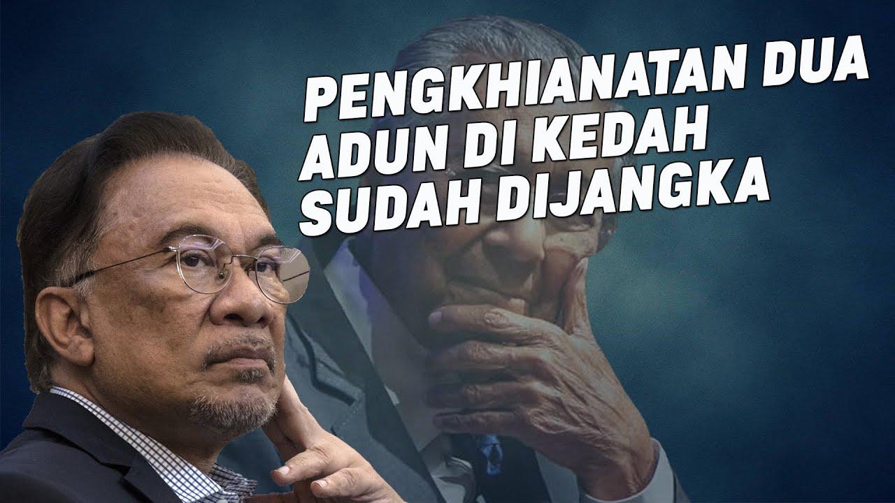 Pengkhianatan Dua ADUN Di Kedah Sudah Dijangka