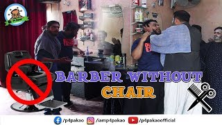 | Barber Without Chair Prank | By Nadir Ali & Team In | P4 Pakao | 2019