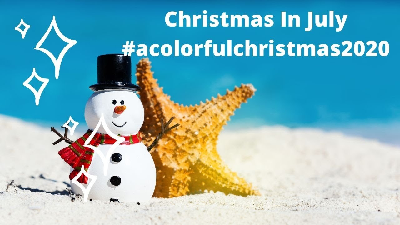 Christmas In July~#acolorfulchristmas2020~Color & Chat  #1