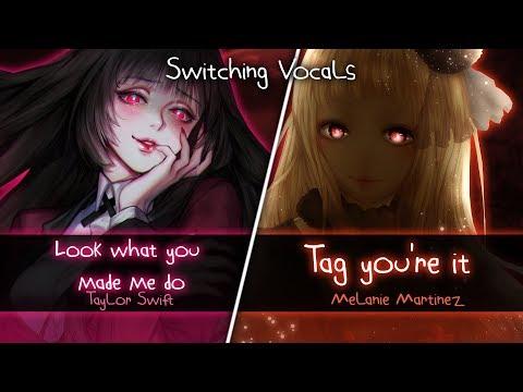 ◤Nightcore◢ ↬ Løøk what yøu made me dø X Tag you're it [Switching Vocals | Mashup]