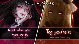 ◤Nightcore◢ ↬ Løøk what yøu made me dø X Tag you're it [Switching Vocals   Mashup]