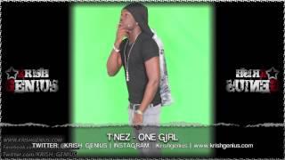 T-Nez - One Girl [Bruk Wild Riddim] July 2013