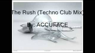 The Rush (Techno Club Mix) - ACCUFACE