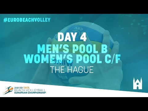 Day 4 – Men's Pool B / Women's Pool C/F – The Hague | Full Matches | #EuroBeachVolley2018