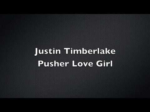 Justin Timberlake - Pusher Love Girl with Lyrics