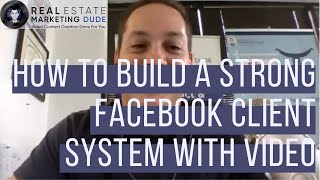 How To Build A Strong Facebook Client Generation System With Video