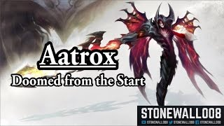 League of Legends - Aatrox, Doomed from the Start