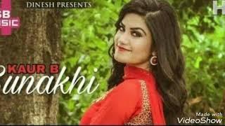 Sunakhi full hd Kaur B Desi crew Latest song 2017