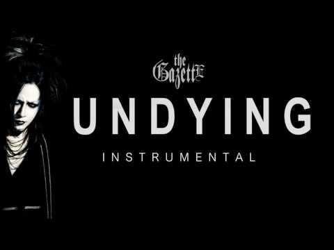 the GazettE - UNDYING ( Instrumental ) カラオケ
