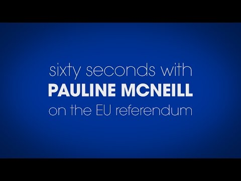 60 Seconds with Labour MSP Pauline McNeill on the EU Referendum
