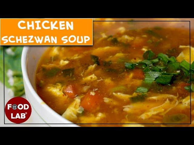 Chicken Schezwan Soup Recipe | Food Lab