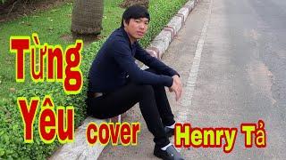 Henry Tả, Iu-Mienh Vietnam. Từng Yêu (cover)