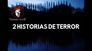 2 Historias Enviadas Por Suscriptores (Historias De Terror)