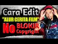 Cara Edit Alur Cerita Film Yang Gagal Tayang Sampai Bebas Copyright Part 2