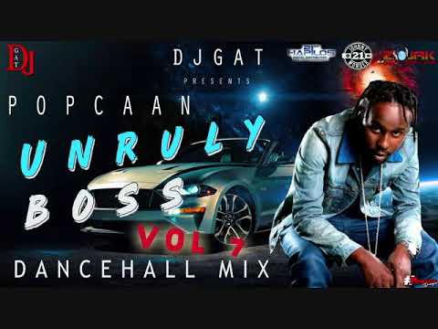 DANCEHALL MIX POPCAAN UNRULY BOSS VOL 7 APRIL 2019 LATEST SONGS DJ GAT  1876899-5643