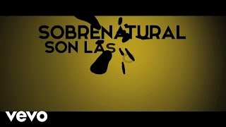 La Melodia Perfecta - Sobrenatural (Lyric Video)