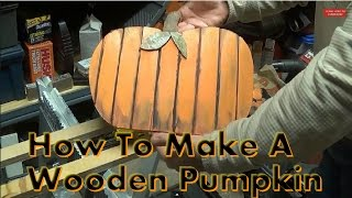 How to Make a Wooden Pumpkin