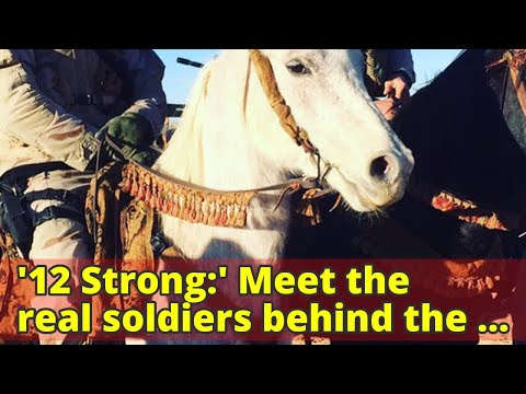 '12 Strong:' Meet the real soldiers behind the Hollywood blockbuster