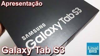 Samsung Galaxy Tab S3 - Apresentação - Muito bonito