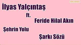 Feride Hilal Akın ft. İlyas Yalçıntaş - Şehrin Yolu | Şarkı Sözü || Şarkı Defteri Video