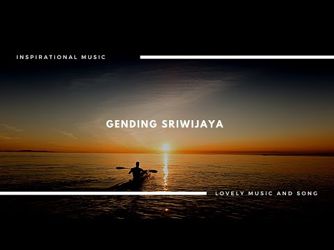 ROMANTIC MUSIC OF GENDING SRIWIJAYA