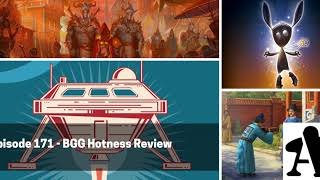 BGA Episode 171 - BGG Hotness Review