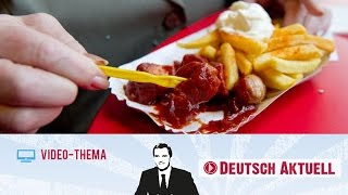 Deutsch lernen (B2/C1) | Currywurst geht immer